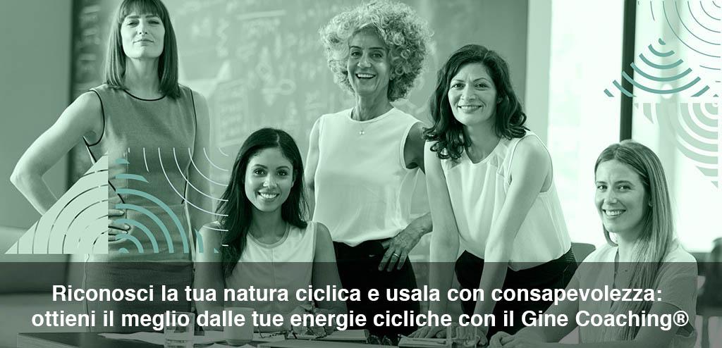 Riconosci la tua natura ciclica e usala con consapevolezza: ottieni il meglio dalle tue energie cicliche con il Gine Coaching®